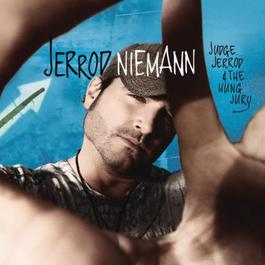 Judge Jerrod & The Hung Jury 2010 Jerrod Niemann
