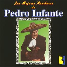 Las Mejores Rancheras Vol. 3 2010 Pedro Infante