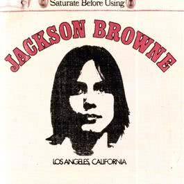 Jackson Browne (Saturate Before Using) 2009 Jackson Browne