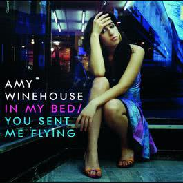 In My Bed/You Sent Me Flying 2006 Amy Winehouse