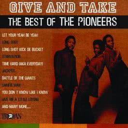 Give and Take - The Best of The Pioneers 2017 The Pioneers