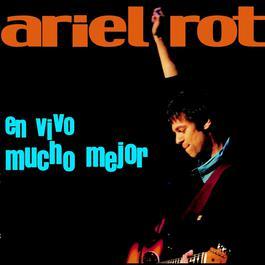 En Vivo Mucho Mejor 2005 Ariel Rot
