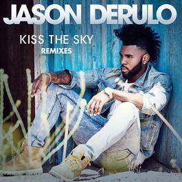 ฟังเพลงอัลบั้ม Kiss the Sky (Remixes)