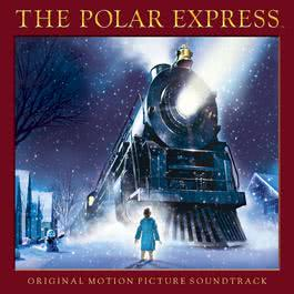 The Polar Express (Original Motion Picture Soundtrack) 2005 The Polar Express