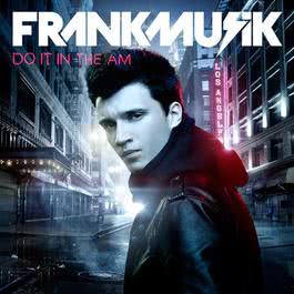 Do It In The AM 2011 Frankmusik