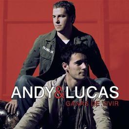 Ganas De Vivir 2007 Andy & Lucas