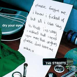 Dry Your Eyes 2006 The Streets