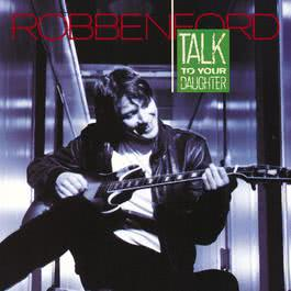 Talk To Your Daughter 2010 Robben Ford