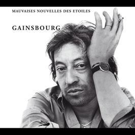 Mauvaises Nouvelles Des Etoiles 2003 Serge Gainsbourg