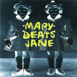 Mary Beats Jane 2011 Mary Beats Jane