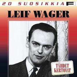 20 Suosikkia / Tähdet kertovat 2004 Wager, Leif