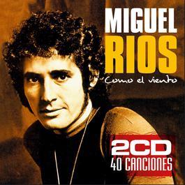 Como El Viento 2006 Miguel Rios