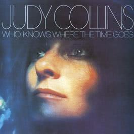 Who Knows Where The Time Goes 2007 Judy Collins