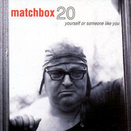 Yourself Or Someone Like You 2012 Matchbox Twenty