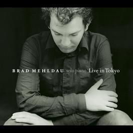 Live in Tokyo (Deluxe) 2004 Brad Mehldau
