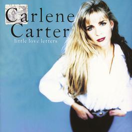 Little Love Letters 2010 Carlene Carter