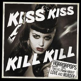 Kiss Kiss Kill Kill 2012 HorrorPops