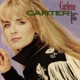 I Fell In Love 1990 Carlene Carter