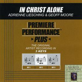 Premiere Performance Plus: In Christ Alone 2009 Adrienne Liesching
