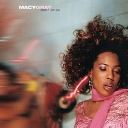 When I See You 2003 Macy Gray