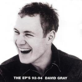 The EP's '92-'94 2003 David Gray