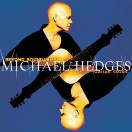 Beyond Boundaries Guitar Solos 2001 Michael Hedges