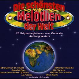 Die Schönsten Melodien Der Welt 2004 Anthony Ventura