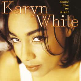 Make Him Do Right 1994 Karyn White