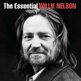 The Essential Willie Nelson 2003 Willie Nelson