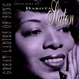 Great Ladies Of Song / Spotlight On Dakota Staton 1996 Dakota Staton