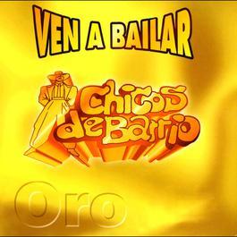 Ven a bailar Vol. I 2004 Los Chicos del Barrio