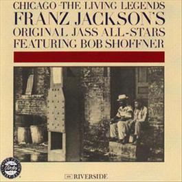 Chicago: The Living Legends 2008 Franz Jackson's Original Jass All-Stars