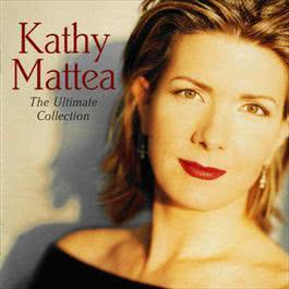 The Ultimate Collection 2009 Kathy Mattea