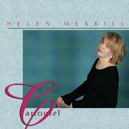 Carrousel 2004 Helen Merrill