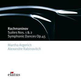Rachmaninov : Suites 1, 2 & Symphonic Dances  -  Elatus 2007 Martha Argerich & Alexandre Rabinovitch