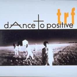 dAnce to positive 2014 TRF