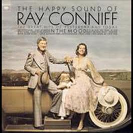 The Happy Sound of Ray Conniff: In The Mood 2008 Ray Conniff
