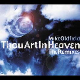 Thou Art In Heaven (Remixes) 2010 Mike Oldfield