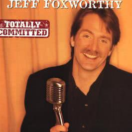 Totally Committed 2007 Jeff Foxworthy