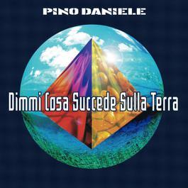 Dimmi Cosa Succede Sulla Terra 2004 Pino Daniele