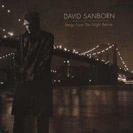 Songs From The Night Before 2010 David Sanborn