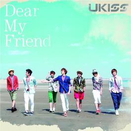 Dear My Friend 2012 U-KISS