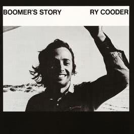 Boomer's Story 2008 Ry Cooder