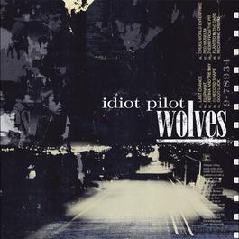 Wolves (Standard Version) 2007 Idiot Pilot