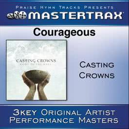 Courageous [Performance Tracks] 2011 Casting Crowns