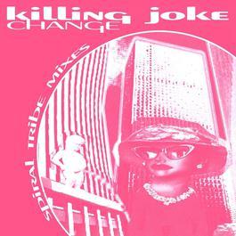 Change: Spiral Tribe Mixes E.P. 2010 Killing Joke