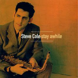 Stay Awhile 1998 Steve Cole