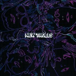 NEW TROLLS 2004 NEW TROLLS