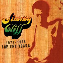 The EMI Years 1973-'75 2005 Jimmy Cliff