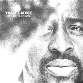 The Gentle Giant 2010 Yusef Lateef